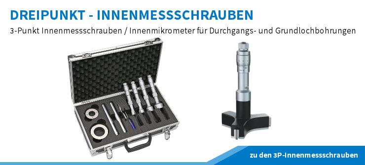 Dreipunkt-Innenmessschrauben und Innenmikrometer für Durchgangs- und Sacklochbohrungen